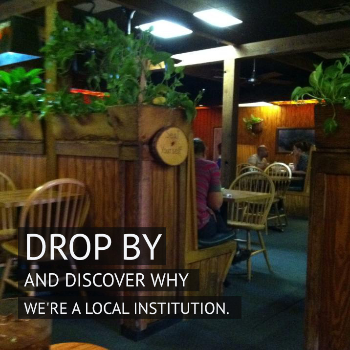 Drop by and discover why we're a local institution.